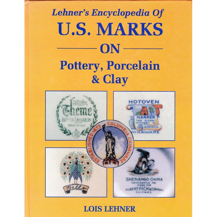 Lehner's U.S. Marks on Pottery, Porcelain and Clay